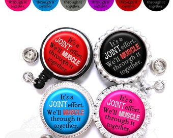 Physical Therapy Retractable ID Badge Reel - It's a Joint Effort. We'll Muscle Through It Therapist Retractable ID Holder in 6 Colors (A223)