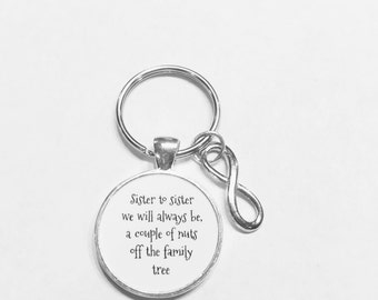 Sister Gift, Sister To Sister We Will Always Be Just A Couple Of Nuts Off The Same Family Tree Sisters Gift Keychain