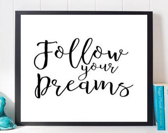 Follow Your Dreams Print, Printable Quote, Black and White Print, Digital Print, Motivational Art, Inspirational Art, Dorm art, Typography