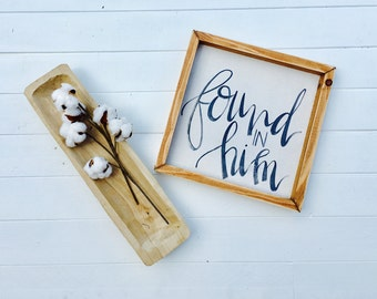 Found In Him | Small Rustic Sign | Home Decor | Mantle Sign | Gallery Wall