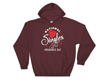 National Singles Awareness Day Hooded Sweatshirt - Funny Valentines Day Hoodie