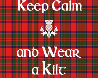 Any Clan Tartan Keep Calm and Wear a Kilt T-Shirt