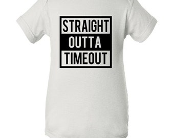 Straight Outta Timeout Baby Body Suit