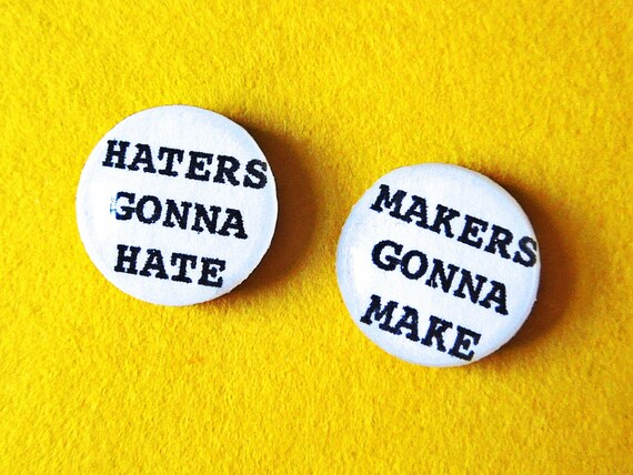 """Quote Stud Earrings """"Haters Gonna Hate, Makers Gonna Make"""" Sassy Quote Earrings Witty Quote Earrings Snarky Quote Earrings Quote Jewelry"""