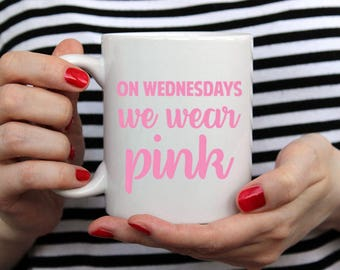 On Wednesdays we wear pink - 14 oz CERAMIC MUG - mom gift, sister gift, wife gift, friend gift, mean girls