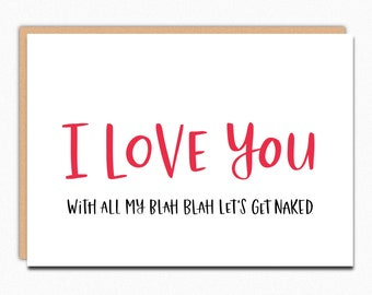 Naughty Cards. Funny Love Card. Love Note. Funny Anniversary Card. Unique Love Card. I love you with all my blah blah let's get naked 217
