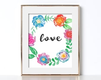 Love Poster Digital Download Love Quote Art Housewarming Gift for Housewarming Love Print Bright Colors Floral Print Floral Poster Love Art