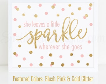 She Leaves A Little Sparkle Wherever She Goes - Blush Pink Gold Glitter Baby Girl Nursery Decor, Wall Art, Birthday Decorations, 10x8 Sign