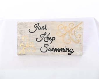 Just Keep Swimming/Handmade Reclaimed Wood Fence Panel Sign/Finding Nemo/Dory