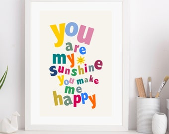 You Are My Sunshine You Make Me Happy Nursery Art Print
