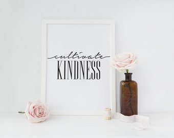 """Typography Print """"Cultivate Kindness"""", Wall Decor, Wall Art Print, Home Decor, Wall Art, Black and White, Typography Poster, Quote Wall Art"""