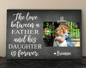 "FATHERS Day, WEDDING Gift to DAD, The Love between a Father and his Daughter is Forever, Personalized Free, Photo Clip Frame 8"" x 12""   tl01"
