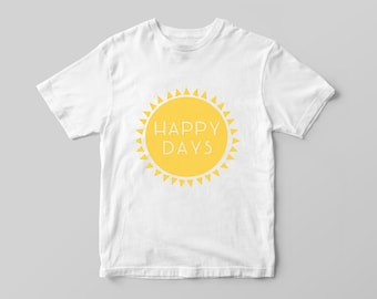 Happy Days - Cute Kid's Tshirt, Summer Top, Unisex Kids Shirt, Graphic Shirt, Toddler T-Shirt, Girls Boys Clothing, Birthday Gift, Modern