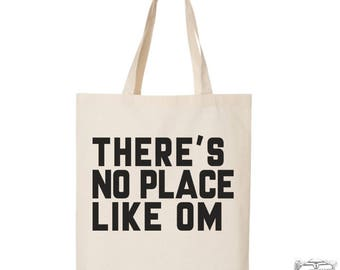 There's No Place Like OM - Eco-Friendly Market Tote Bag - Hand Screen printed (Ships Free!)