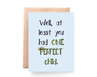 Funny Father's Day Card - Mother's Day Card - Funny Card for Dad From Daughter - From Son - Fathers Day Card - One Perfect Child