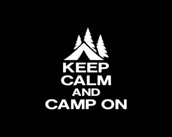Keep Calm and Camp On Decal,Camping Decal,Love to Camp Car Decal,Camper Decal,Camping Decal,Love to Camp Decal, Adventure,Outdoors,Explore