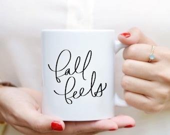 Fall Feels Mug Quote Mug Hand Lettered Mug Quote Coffee Mug Tea Mug Gift Kitchen Decor Fall Decor Fall Mug
