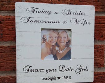 Today a bride tomorrow a wife personlized Wooden frame photo frame