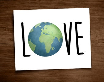 Love Our Earth Digital 8x10 Printable Poster World Happy Earth Day Love Our Planet Help Recycle Environment Illustration Typography Simple