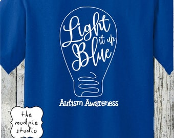 Autism Awareness Light It Up Blue T Shirt   Youth Or Adult