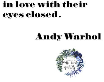 PRINT - Andy Warhol - People should fall in love with their eyes closed.