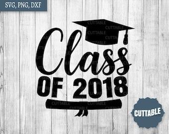 Class of 2018 cut file, graduating class cut file, graduation 2018 svg, cricut, silhouette, commercial use, graduation quote cut file
