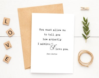 Literary Love Card - Pride & Prejudice Card - Jane Austen Greeting Card - Mr. Darcy Card - Anniversary Card - You Must Allow Me to Tell You