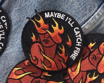 Maybe I'll Catch Fire Patch -Life Club- iron on patch, canvas patch, fire girl, punk patch, embroidered patch, fire, patches, tattoo style