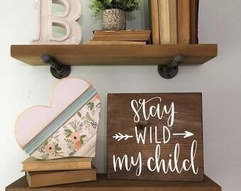 Stay Wild My Child - Wood Sign | Custom Wood Sign | Nursery Decor | Nursery Sign | Arrows | Adventure | Wanderlust | Hand Painted Sign