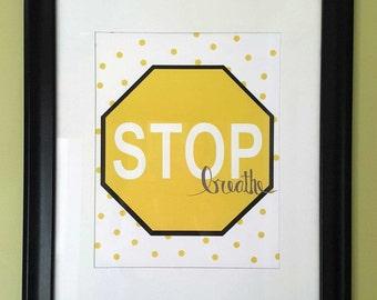 STOP Breathe - Inspirational Digital Art