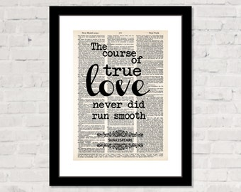 Shakespeare Quote -  Dictionary Art Print -  The Course Of True Love Never Did Run Smooth - MIDSUMMER NIGHT'S DREAM