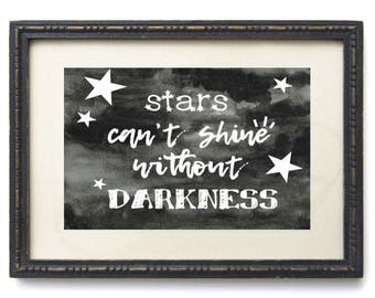 Stars can't shine without darkness, Abstract, Printable, Instant Download, Home Decor, Wall Hanging, Wall Art, Poster, Poster wall art