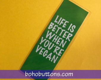 Life is Better When You're Vegan Bookmark, Veganism Book mark, Health Bookmark, Animal Rights Book Mark, Reading Gift, Unique Books, Reader