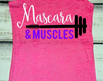 Muscles and Mascara - Fitness Motivation - Workout Tank - Mascara Shirt - Womens Workout Shirt - Motivational Shirt - Fitness Journey
