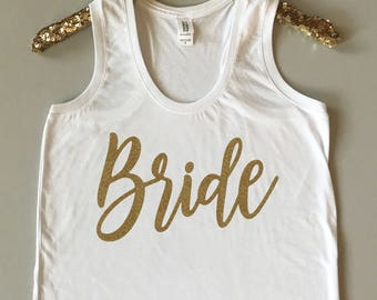 Bride Tank Top - Bride to Be - Bride Gift - Bride Tank - Bride Getting Ready Shirt - Plus Size Bride Shirt - Bride Shirt - Wedding Day Tank