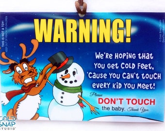 Do Not Touch Baby Tag - Cold Feet, You Can't Touch Every Kid You Meet - Don't Touch the Baby Car Seat Signs - Funny Reindeer and Snowman