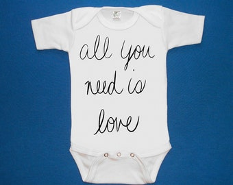 All you need is love baby bodysuit one piece creeper screenprint Choose Size