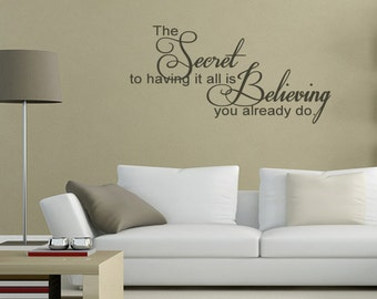 Family Wall Saying: The Secret To Having It All Is Believing You Already Do Wall Quote