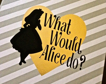 What would Alice do Vinyl decal Alice in wonderland