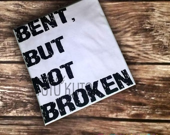 Bent But Not Broken Shirt