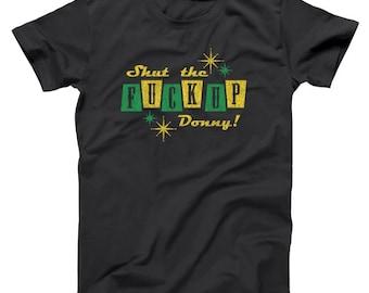 Shut The F Up Donny Big Lebowski Humor Bowling Basic Men's T-Shirt DT1153