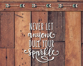 Never Let Anyone Dull Your Sparkle Decal | Yeti Decal | Yeti Sticker | Tumbler Decal | Car Decal | Vinyl Decal