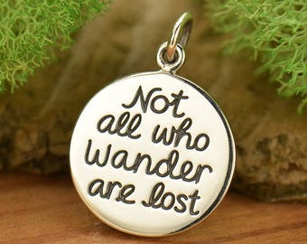 Not All Who Wander Are Lost Sterling Silver Charm