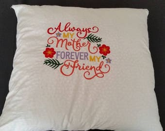 Always my mother forever my friend pillow
