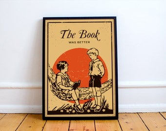 The Book Was Better Print, book club, library, literature, classics, book lover