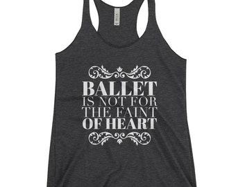 Cool Dance Racerback Triblend Black Tank - Gift for Ballet Dancer - Ballet is Not for the Faint of Heart Tee