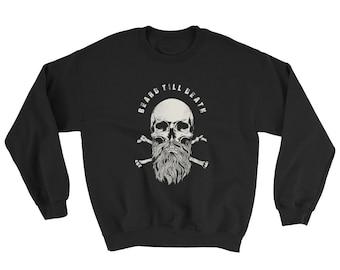 Beard Till Death Bearded Skull And Crossbone Sweatshirt