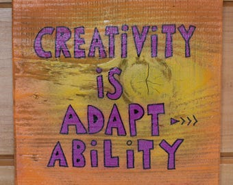 Original Word Painting on Wood Creativity is Adapt-ability - Wall Art Sign - Orange Gold and Magenta - Words - Hand Lettered