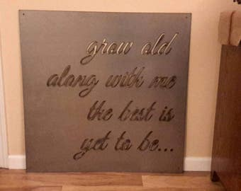 Grow old along with me, the best is yet to be... wall sign