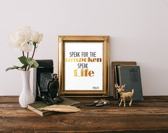 """Digital Download Gold Print """"Speak for the unspoken"""" Pro-life Typography Poster Print Wall Decor High Quality"""